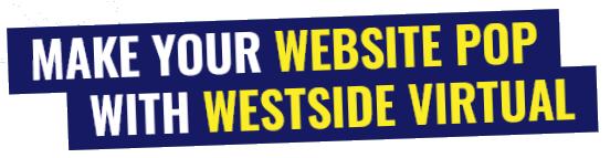make your website pop with westside virtual